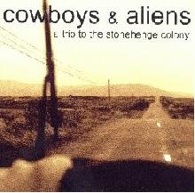 Cowboys and Aliens :a trip to the stonehenge colony