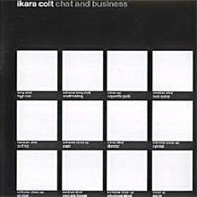 Ikara Colt : Chat and business