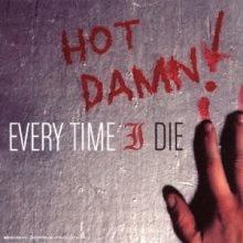 every time I die : hot damn !