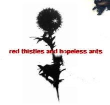 Thot :Red thistles and hopeless ants