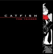 Catfish : the Teaser