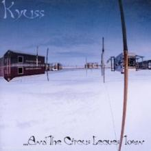 Kyuss : ...And the circus leaves town