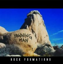 yawning man : rock formations