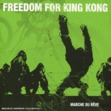 freedom_for_king_kong_marche_ou_reve.jpg