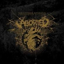 Aborted : Slaughter & apparatus : a methodical overture