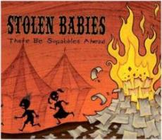 Stolen Babies : There be squabbles ahead