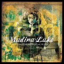 Madina Lake : From them, through us, to you