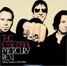 Mercury Rev : The essential mercury rev - stillness breathes (1991-2006)