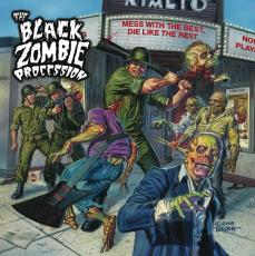 The Black Zombie Procession : Mess with the best, die like the rest