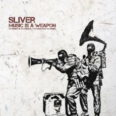 Sliver - Music is a weapon