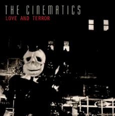 The Cinematics - Love and terror