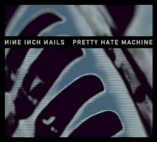 NIN - Pretty Hate Machine [Réédition]