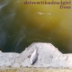 Drive With A Dead Girl - Fives