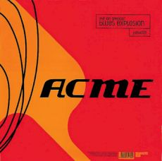 Jon Spencer Blues Explosion - Acme