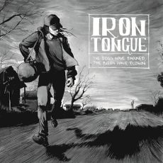 Iron Tongue - Th dgs have barked, the birds have flown