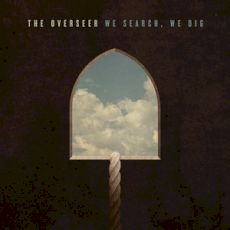 The Overseer - We search, we dig