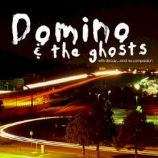 Domino And The Ghosts - With decay ... and no compassion