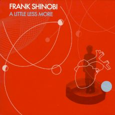 Frank Shinobi - A little less more