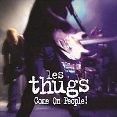 Les Thugs - Come on people !