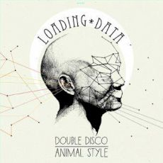 Loading Data - Double disco animal style