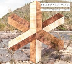 sleepmakeswaves - ... and so we destroyed everything