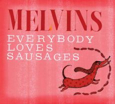 The Melvins - Everybody loves sausages