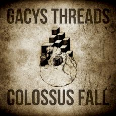 Gacys Threads | Colossus Fall - Split