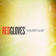 Red Gloves - Night gap