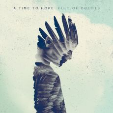 a time to hope - full of doubts