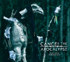 Cancel The Apocalypse -Our own democracy