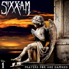 Sixx : A.M.  - Prayers for the damned