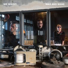 We Insist! - Wax and wane