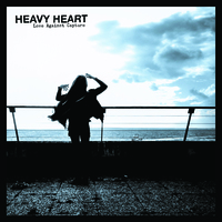 Heavy Heart - Love against capture