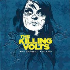 The Killing Volts - Why Should I Say Yes ?