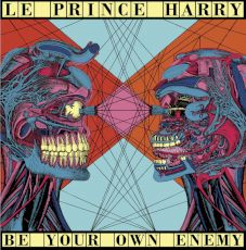Le Prince Harry - Be your own enemy