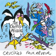 The Crucified Penguins - Faux rêveur