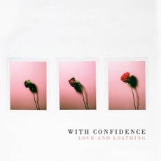 Without confidence - Love and loathing